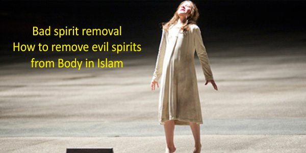 how to remove evil spirits from body in islam prayer evil