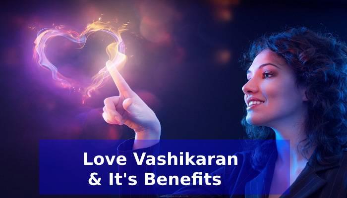 why people use love vashikaran
